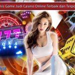 -Jenis Game Casino Online Terbaik dan Terpopuler