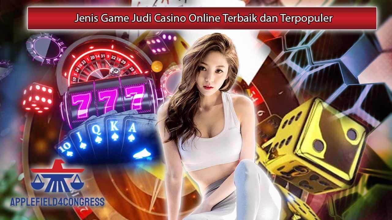 Apa Saja Jenis-Jenis Game Judi Casino Online Terbaik dan Terpopuler
