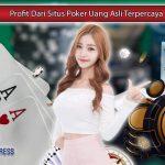 Profit-Dari-Situs-Poker-Uang-Asli-Terpercaya