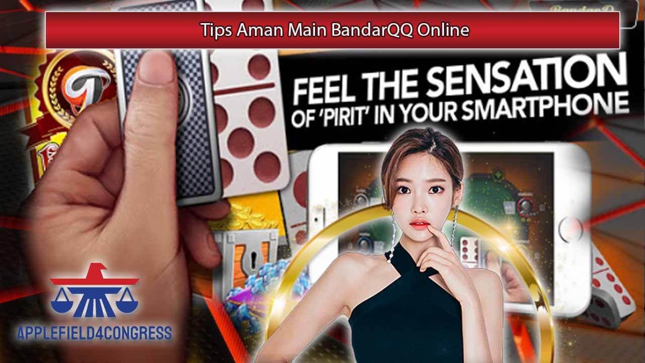 Tips Aman Main BandarQQ Online